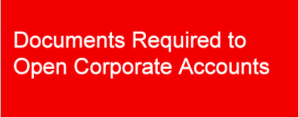 Documents required to open corporate accounts