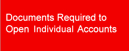 Documents Required to Open Individual Accounts