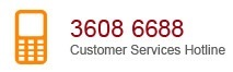 Customer Services Hotline 3608 6688